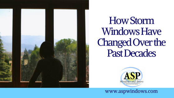 How Storm Windows Have Changed Over the Past Decades