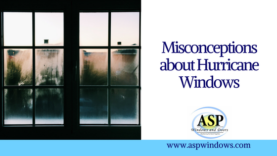 Misconceptions about Hurricane Windows