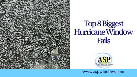 Top 8 Biggest Hurricane Window Fails